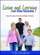 Living and Learning on One Income: How Twelve Families Make it Work - PDF Download [Download]