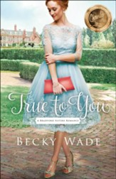 True to You, Bradford Sisters Romance Series #1