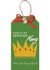Glory To The Newborn King, Christmas Tag Ornament