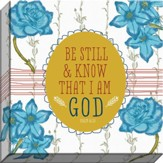 Be Still And Know Canvas Art, Psalm 46:10