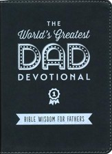 World's Greatest Dad Devotional: Bible Wisdom for Fathers
