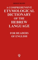 A Comprehensive Etymological Dictionary of the Hebrew Language: For Readers of English