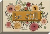 Be Still Canvas Art