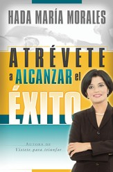 Atrevete a Alcanzar el Exito (Dare to Be Successful)