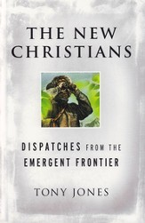 The New Christians: Dispatches from the Emergent Frontier - eBook
