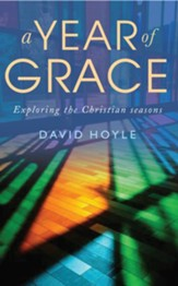 A Year of Grace: Exploring the Christian seasons