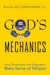 God's Mechanics: How Scientists and Engineers Make Sense of Religion - eBook