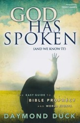 God Has Spoken (And We Know It): The Easy Guide to  Bible Prophecy and World Events