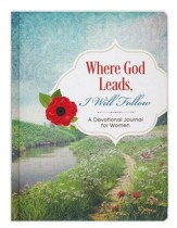 Where God Leads, I Will Follow: A Devotional Journal for Women