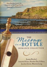 Message in a Bottle Romance Collection: Hope Reaches Across the Centuries Through One Single Bottle, Inspiring Five Romances - Slightly Imperfect