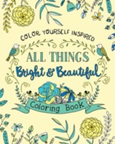All Things Bright and Beautiful Coloring Book