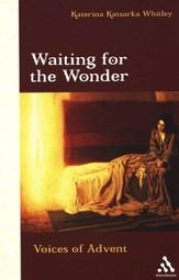 Waiting for the Wonder: Voices of Advent