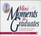 Mini-Moments for Graduates: Forty Bright Spots to  Light the Path of a Graduate - Slightly Imperfect
