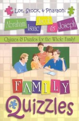 Family Quizzles: Lot, Stock, and Pharaoh-Abraham, Isaac,  Jacob and Joseph