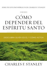 Como depender del Espiritu Santo: Discover Who He Is and How He Works