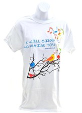 I Will Sing and Praise You Shirt, White, Medium