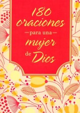 180 Oraciones para la Mujer de Dios  (180 Prayers for a Woman of God)