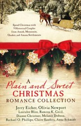 A Plain and Sweet Christmas Romance Collection Historical Couples from Amish, Mennonite, Quaker, and Amana Settlements
