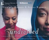 Undivided: A Muslim Daughter, Her Christian Mother, Their Path to Peace - unabridged audiobook on CD
