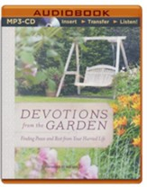Devotions from the Garden: Finding Peace and Rest in Your Busy Life - unabridged audiobook on MP3-CD