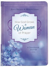 How God Grows a Woman of Prayer: A Devotional Journal