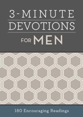 3-Minute Devotions for Men: 180  Encouraging Readings