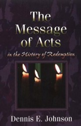 The Message of Acts in the History of Redemption