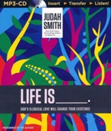Life Is _____.: God's Illogical Love Will Change Your Existence - unabridged audiobook on MP3-CD