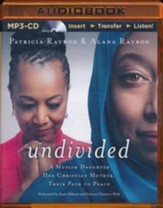 Undivided: A Muslim Daughter, Her Christian Mother, Their Path to Peace - unabridged audiobook on MP3-CD