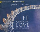 Life Changing Love: Moving God's Love from Your Head to Your Heart - unabridged audiobook on CD