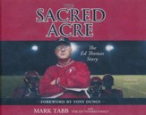 The Sacred Acre: The Ed Thomas Story - unabridged audio book on CD