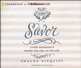 Savor: Living Abundantly Where You Are, As You Are - unabridged audiobook on CD