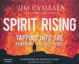 Spirit Rising: Tapping into the Power of the Holy Spirit - unabridged audio book on CD