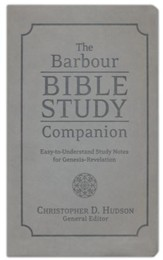 The Barbour Bible Study Companion: Easy-to-Understand Study Notes for Genesis-Revelation