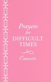 Prayers for Difficult Times: Cancer