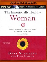 The Emotionally Healthy Woman: Eight Things You Have to Quit to Change Your Life - unabridged audiobook on MP3-CD