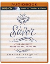 Savor: Living Abundantly Where You Are, As You Are - unabridged audiobook on MP3-CD