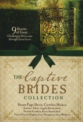 The Captive Brides Collection: Nine Women Bound by   Great Challenges Discover Faith, Hope, and Love - Slightly Imperfect