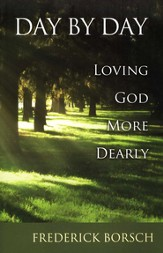 Day by Day: Loving God More Dearly