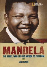 Mandela: The Rebel Who Led His Nation to Freedom