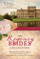 The Regency Brides Collection: Seven Romances Set in   England During the Early Nineteenth Century - Slightly Imperfect