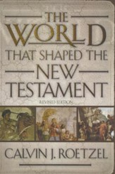 The World That Shaped the New Testament, Revised Edition