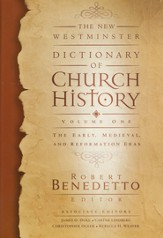 New Westminster Dictionary of Church History, Volume One: The Early, Medieval, and Reformation Eras