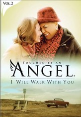 Touched By An Angel Collection, Volume 2: I Will Walk With You