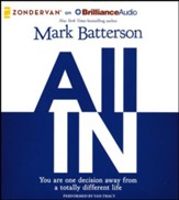 All In: You Are One Decision Away From a Totally Different Life - unabridged audiobook on CD