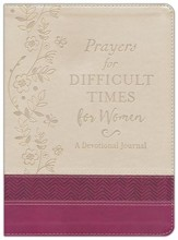 Prayers for Difficult Times for Women - Deluxe Journal