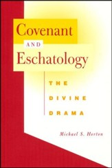 Covenant and Eschatology: The Divine Drama