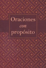 Oraciones con propósito  (Prayers with Purpose)