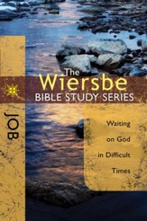 The Wiersbe Bible Study Series: Job: Waiting On God in Difficult Times - eBook