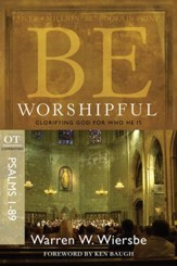 Be Worshipful: Glorifying God for Who He Is - eBook